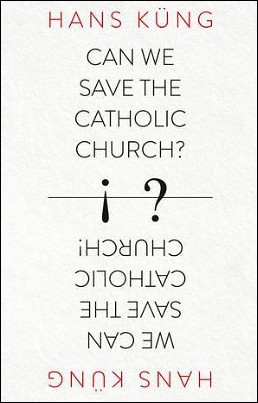 We can save the Catholic Church_Hans Kung