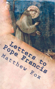Letters to Pope Francis_Matthew Fox_2013